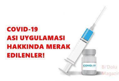 Covid-19 Aşı Uygulaması Hakkında Merak Edilenler