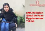 SMA Hastaları Şimdi de Puan Uygulamasına Takıldı